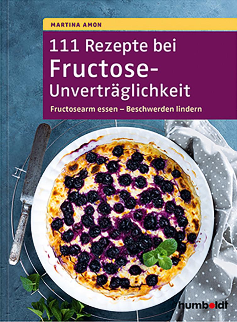 Buchcover 111 Rezepte bei Fructose-Unverträglichkeit - Martina Amon