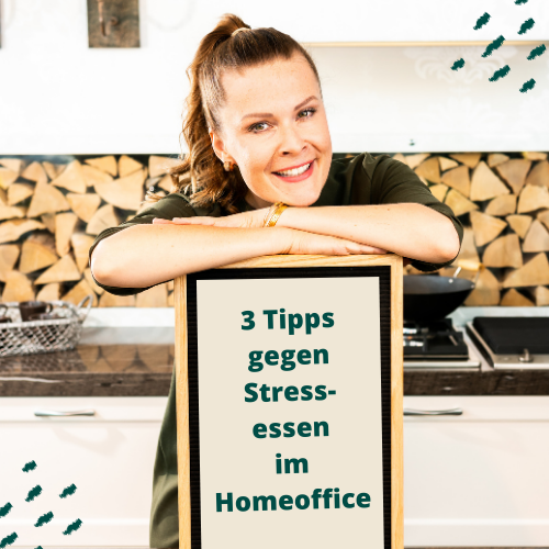 3 Tipps gegen Stressessen im Homeoffice