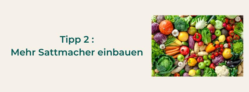 Sattmacher wie Fett, Gemüse und Obst verbessern deinen Stoffwechsel und du nimmst schneller ab.